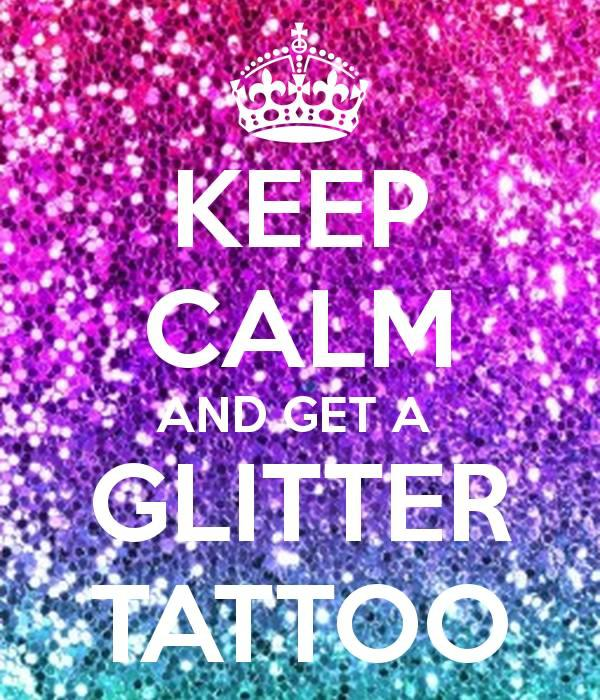 Keep calm and get a glitter tattoo