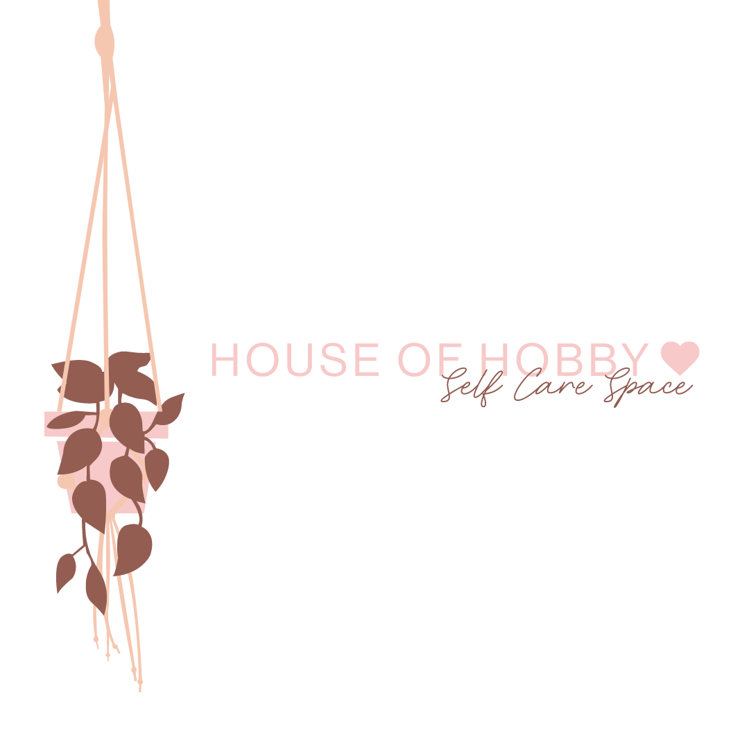 House of Hobby - Self Care Space
