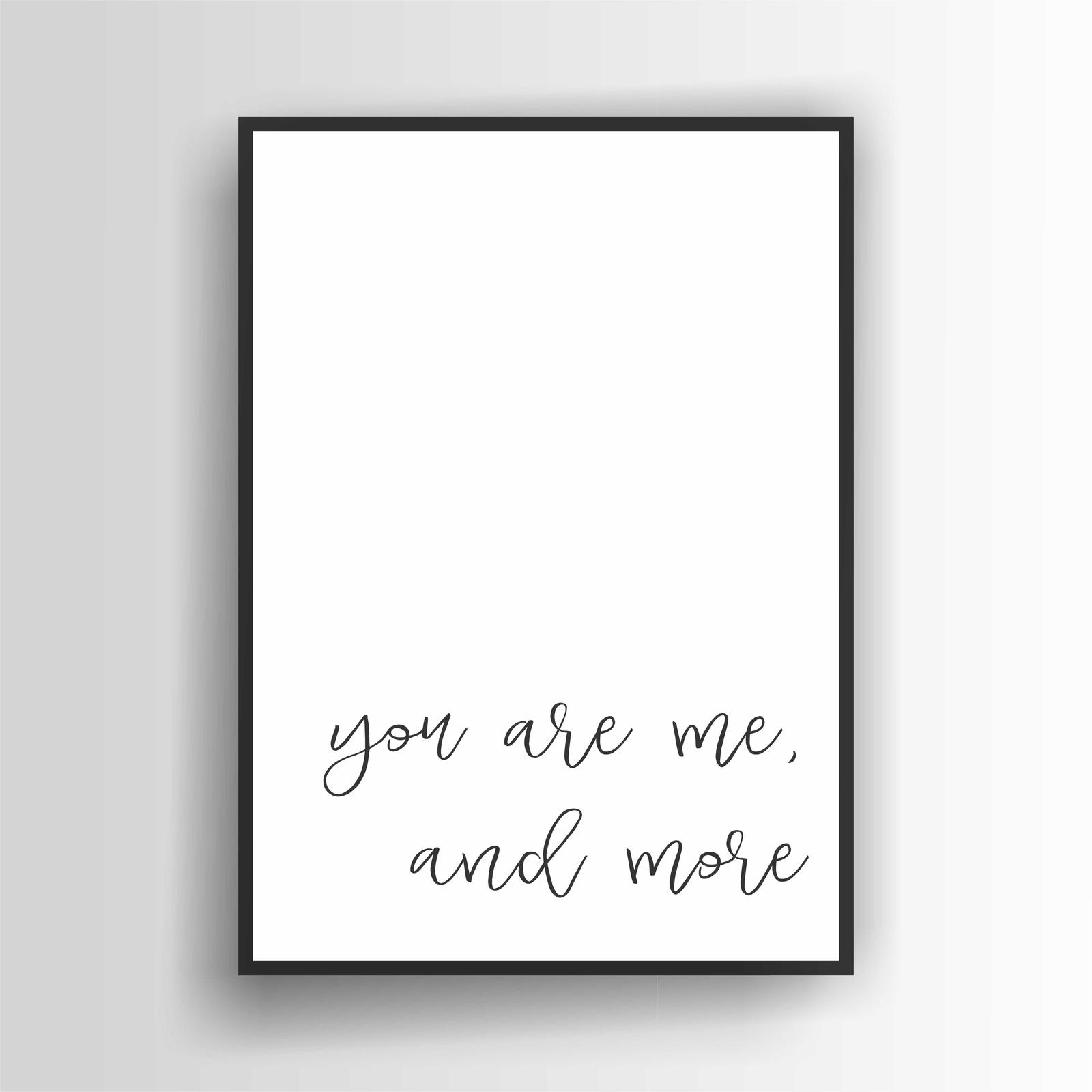 You Are Me...Print