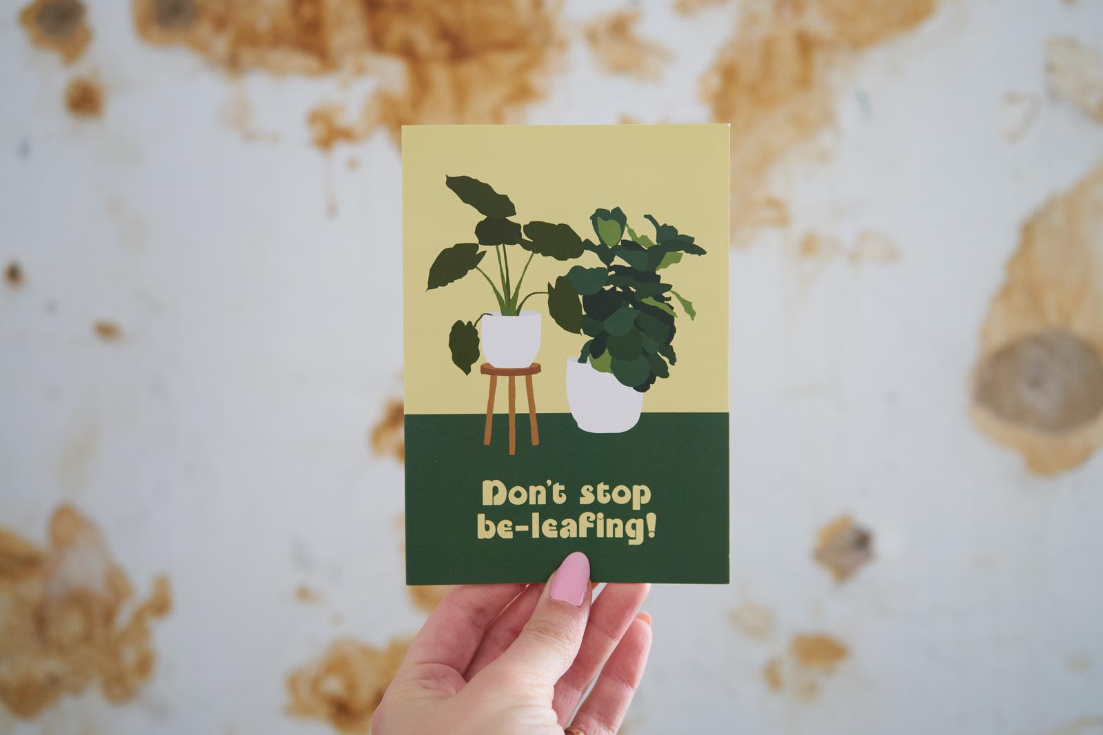 Don't Stop Be-Leafing Card